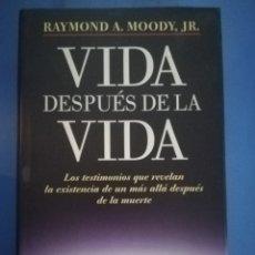 Libros de segunda mano: VIDA DESPUÉS DE LA VIDA - RAYMOND A. MOODY . Lote 172879115