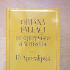 Libros de segunda mano: ORIANA FALLACI SE ENTREVISTA A SÍ MISMA: EL APOCALIPSIS. ED ESFERA 2005. Lote 172881872