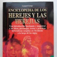 Livros em segunda mão: ENCICLOPEDIA DE LOS HEREJES Y LAS HEREJÍAS - LEONARD GEORGE. Lote 172890630