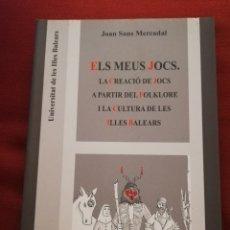Libros de segunda mano: ELS MEUS JOCS. LA CREACIÓ DE JOCS A PARTIR DEL FOLKLORE I LA CULTURA DE LES ILLES BALEARS (J. SANS). Lote 172891679