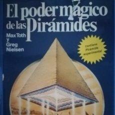 Libros de segunda mano: EL PODER MÁGICO DE LAS PIRÁMIDES - MAX TOTH Y GREG NIELSEN. Lote 172892604