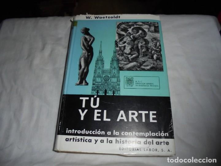 Libros de segunda mano: TU Y EL ARTE INTRODUCCION A LA CONTEMPLACION ARTISTICA Y A LA HISTORIA DEL ARTE.W.WAETZOLDT.LABOR 19 - Foto 2 - 172893194