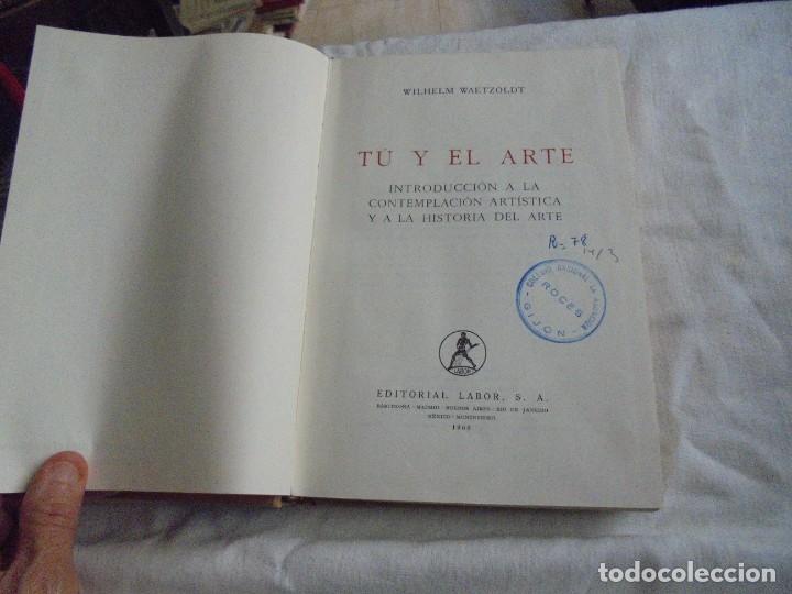 Libros de segunda mano: TU Y EL ARTE INTRODUCCION A LA CONTEMPLACION ARTISTICA Y A LA HISTORIA DEL ARTE.W.WAETZOLDT.LABOR 19 - Foto 6 - 172893194