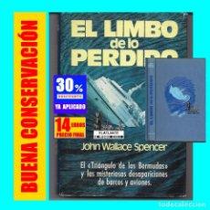 Libros de segunda mano: EL LIMBO DE LO PERDIDO - JOHN WALLACE SPENCER - TRIANGULO BERMUDAS OVNI OVNIS - PLAZA JANES 1977. Lote 172904990