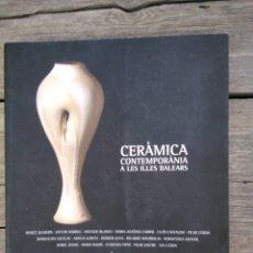 Libros de segunda mano: CERÀMICA CONTEMPORÀNEA A LES ILLES BALEARS. Lote 172939707