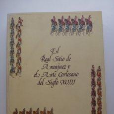 Libros de segunda mano: EL REAL SITIO DE ARANJUEZ Y EL ARTE CORTESANO DEL SIGLO XVIII. Lote 172988325