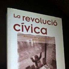 Libros de segunda mano: LA REVOLUCIO CIVICA: ARTICLES DE L PUBLICITAT (1937-1939). DOMENEC GUANSE. MEMORIA DEL SEGLE XX. CAT. Lote 172989183
