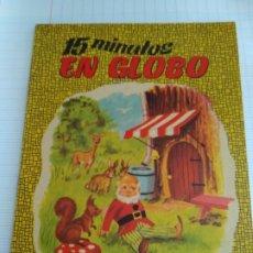 Libros de segunda mano: 15 MINUTOS EN GLOBO - SERIE LUCERO Nº 1 - AÑO 1965. Lote 172990190