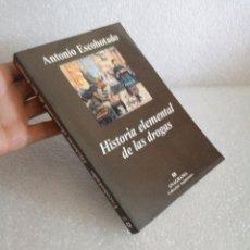 Libros de segunda mano: HISTORIA ELEMENTAL DE LAS DROGAS ANTONO ESCOHOTADO. Lote 172990563