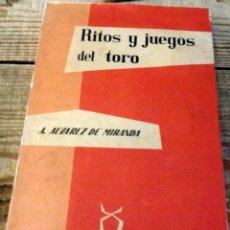 Libros de segunda mano: ÁLVAREZ DE MIRANDA. RITOS Y JUEGOS DEL TORO. Lote 172990805