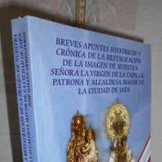 Libros de segunda mano: BREVES APUNTES HISTÓRICOS Y CRÓNICA DE LA RESTAURACIÓN DE LA IMAGEN DE NUESTRA SEÑORA LA VIRGEN DE L. Lote 173002292