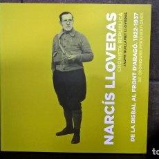 Libros de segunda mano: NARCIS LLOVERAS. CRONISTA REPUBLICA JAUME GUILLAMET LLOVERAS.DE LA BISBAL AL FRONT D´ARAGO.1922-1937. Lote 173011112