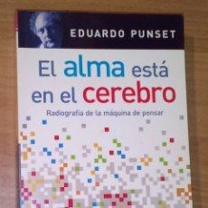 Libros de segunda mano: EDUARDO PUNSET - EL ALMA ESTÁ EN EL CEREBRO. RADIOGRAFÍA DE LA MÁQUINA DE PENSAR. Lote 172930108
