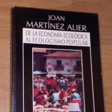 Libros de segunda mano: JOAN MARTÍNEZ ALIER - DE LA ECONOMÍA ECOLÓGICA AL ECOLOGISMO POPULAR - ICARIA, 1992. Lote 172711568