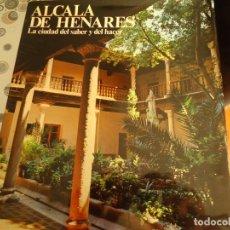 Libros de segunda mano: ALCALA DE HENARES, LA CIUDAD DEL SABER Y DEL HACER. Lote 173039460