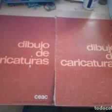Libros de segunda mano: DIBUJO DE CARICATURAS. LOTE DE 2 LIBROS DEL CURSO DE DIBUJO HUMORÍSTICO CEAC (1976). ILUSTRADOS.. Lote 173046368
