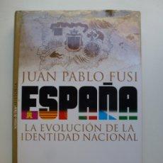 Libros de segunda mano: JUAN PABLO FUSI. ESPAÑA. LA EVOLUCIÓN DE LA IDENTIDAD NACIONAL.. Lote 173050708