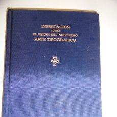 Libros de segunda mano: DISERTACIÓN SOBRE EL ORIGEN DEL NOBILÍSIMO ARTE TIPOGRÁFICO - VILLARROYA (FASCIMIL). Lote 173059522