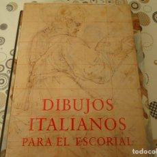Libros de segunda mano: DIBUJOS ITALIANOS PARA EL ESCORIAL. Lote 173059558