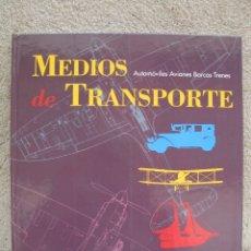 Libros de segunda mano: MEDIOS DE TRANSPORTE - AUTOMÓVILES - AVIONES - BARCOS - TRENES - EL PAÍS - ALTEA - AÑO 1994.. Lote 173075420