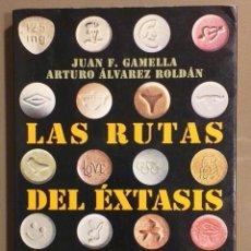 Libros de segunda mano: LAS RUTAS DEL ÉXTASIS.DROGAS DE SÍNTESIS Y NUEVAS CULTURAS JUVENILES. J.F.GAMELLA & A.ÁLVAREZ ROLDÁN. Lote 173080400