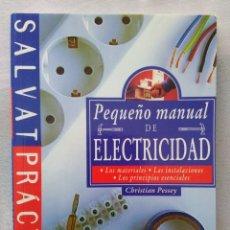 Libros de segunda mano: PEQUEÑO MANUAL DE ELECTRICIDAD - CHRISTIAN PESSEY - SALVAT PRÁCTICO, 1999. Lote 173085270