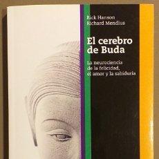 Libros de segunda mano: EL CEREBRO DE BUDA.LA NEUROCIENCIA DE LA FELICIDAD, AMOR Y SABIDURÍA. R. HANSON & RICHARD MENDIUS. Lote 173099878