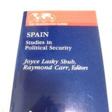 Libros de segunda mano: SPAIN. STUDIES IN POLITICAL SECURITY. JOYCE LASKY SHUB, RAYMOND CARR EDITORS. 1985. Lote 173112240