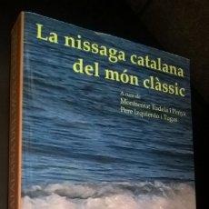 Libros de segunda mano: LA NISSAGA CATALANA DEL MON CLASSIC. MONTSERRAT TUDELA I PENYA, PERE IZQUIER I TUGAS. CATALAN.AURIGA. Lote 173112810