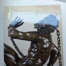 Libros de segunda mano: LOS LEONI (1509-1608). ESCULTORES DEL RENACIMIENTO ITALIANO AL SERVICIO DE LA CORTE DE ESPAÑA. Lote 173113709