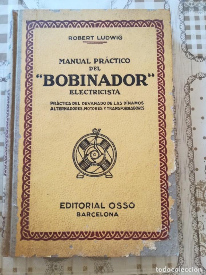 MANUAL PRÁCTICO DEL 'BOBINADOR' ELECTRICISTA - ROBERT LUDWIG - 1945 (Libros de Segunda Mano - Ciencias, Manuales y Oficios - Otros)