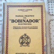 Libros de segunda mano: MANUAL PRÁCTICO DEL 'BOBINADOR' ELECTRICISTA - ROBERT LUDWIG - 1945. Lote 173114789