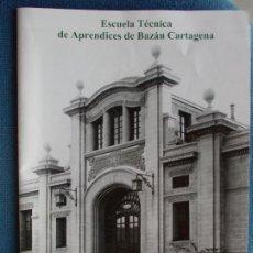 Libros de segunda mano: ESCUELA TECNICA DE APRENDICES DE BAZAN CARTAGENA CELEBRACIÓN 90 ANIVERSARIO 1925-2015. Lote 173117868