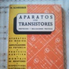 Libros de segunda mano: APARATOS CON TRANSISTORES. PROYECCIÓN Y REALIZACIONES PRÁCTICAS - H. SCHREIBER. Lote 173124967