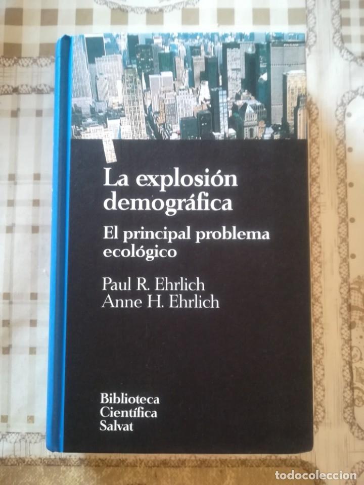 LA EXPLOSIÓN DEMOGRÁFICA. EL PRINCIPAL PROBLEMA ECOLÓGICO - PAUL R. EHRLICH / ANNE H. EHRLICH (Libros de Segunda Mano - Ciencias, Manuales y Oficios - Otros)