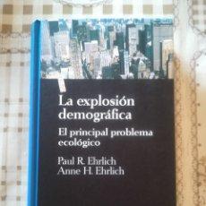 Libros de segunda mano: LA EXPLOSIÓN DEMOGRÁFICA. EL PRINCIPAL PROBLEMA ECOLÓGICO - PAUL R. EHRLICH / ANNE H. EHRLICH. Lote 173126394
