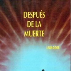 Libros de segunda mano: LEON DENIS : DESPUÉS DE LA MUERTE (BOUDET, 1988). Lote 173147603