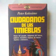 Libros de segunda mano: CIUDADANOS DE LAS TINIEBLAS - PETER KOLOSIMO. Lote 173148298