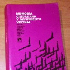 Libros de segunda mano: V. PÉREZ QUINTANA, P. SÁNCHEZ LEÓN (ED.) - MEMORIA CIUDADANA Y MOVIMIENTO VECINAL. MADRID, 1968-2008. Lote 173058517