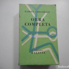 Libros de segunda mano: RAMÓN CABANILLAS OBRA COMPLETA (GALLEGO) Y95508. Lote 173174028