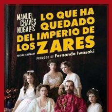Libros de segunda mano: LO QUE HA QUEDADO DEL IMPERIO DE LOS ZARES.MANUEL CHAVES NOGALES. NUEVO. Lote 244452540