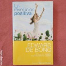 Libros de segunda mano: LA REVOLUCIÓN POSITIVA - EDWARD DE BONO - AUTOAYUDA. Lote 173185552