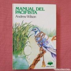 Libros de segunda mano: MANUAL DEL PACIFISTA. ANDREW WILSON. Lote 173186573