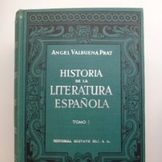 Libros de segunda mano: HISTORIA DE LA LITERATURA ESPAÑOLA. TOMO I. VALBUENA. 1960. Lote 173194495