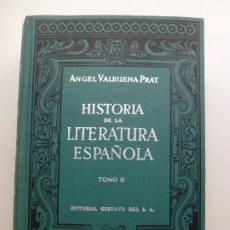 Libros de segunda mano: HISTORIA DE LA LITERATURA ESPAÑOLA. TOMO II. VALBUENA. 1960. Lote 173194560