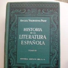 Libros de segunda mano: HISTORIA DE LA LITERATURA ESPAÑOLA. TOMO III. VALBUENA. 1960. Lote 173194643