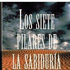 Libros de segunda mano: LOS SIETE PILARES DE LA SABIDURÍA. T. E. LAWRENCE. Lote 173195955