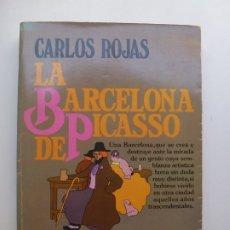 Libros de segunda mano: LA BARCELONA DE PICASSO. CARLOS ROJAS. Lote 173196612