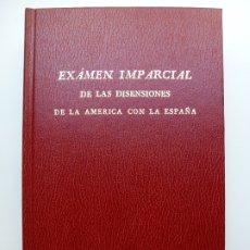 Libros de segunda mano: EXAMEN IMPARCIAL DE LAS DIMENSIONES DE LA AMÉRICA CON LA ESPAÑA. Lote 173202394