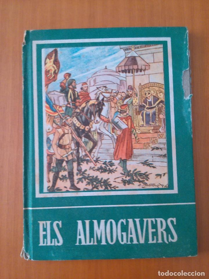 ELS ALMOGAVERS. (Libros de Segunda Mano - Historia - Otros)